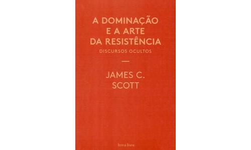 «A Dominação e a Arte da Resistência. Discursos Ocultos»