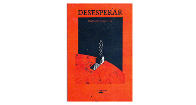 """Desesperar"", Pedro Garcia Olivo"