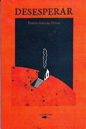 """""""Desesperar"""" de Pedro Garcia Olivo Textos Subterrâneos, Abril de 2014"""